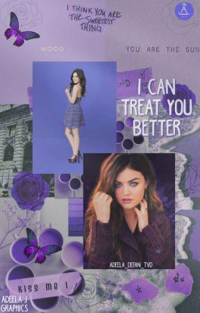 I Can Treat You Better◆Kai Parker[AU] by Adeela_Defan_TVD
