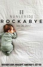 Rockabye/hs by nunlevide
