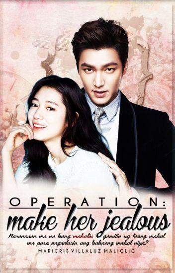 OPERATION: Make Her Jealous [REVISING]