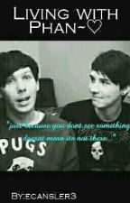 Living with Phan ♡ x reader + smut ♡ by ecansler3
