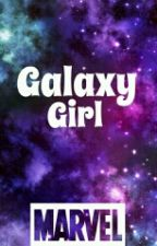 Galaxy Girl (A Marvel Fanfic) by ghostholly