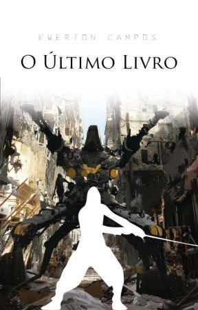 O Último Livro by EwertonCampos