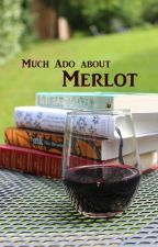 Much Ado about Merlot [OPEN] by TheWineSelection