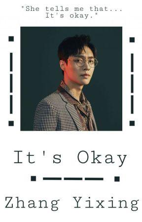 It's Okay || Yixing Zhang by MagicalGoatNamedLee