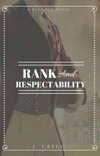Rank and Respectability - L  Gregg - Wattpad