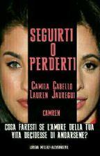 Seguirti o Perderti ||TRADUZIONE ITALIANA|| Camren by JustMe727