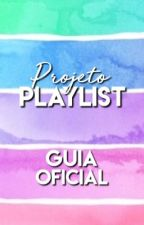 Guia Oficial Do Projeto Playlist by ProjetoPlaylist