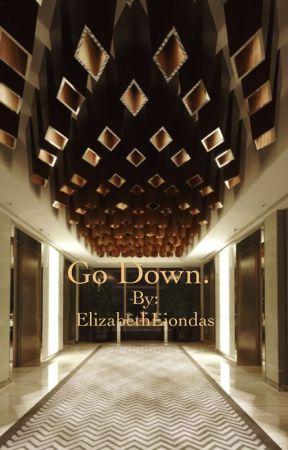 Go Down. by ElizabethLiondas