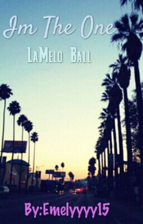 Im The One (LaMelo Ball) by emelyyyy15