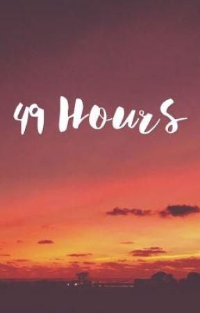 49 Hours by fueledbyicecream