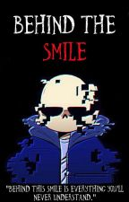 Behind the Smile ~ Sans x Reader by KaylaGaming321