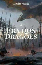 A Era dos Dragões by Carolina_Tavares