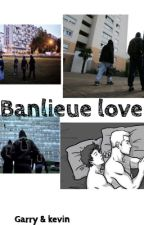 Banlieue love [BxB] by _mkdb_