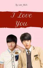 I Love You [MyungYeol] by MichelleVidalAlcudia