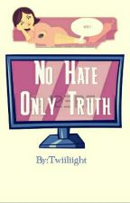 No Hate, Only Truth! by Twiiliight