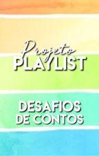 Desafios De Contos Projeto Playlist  by ProjetoPlaylist