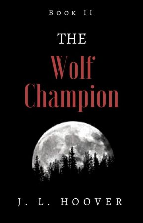 The Wolf Champion by MissJLynnRose