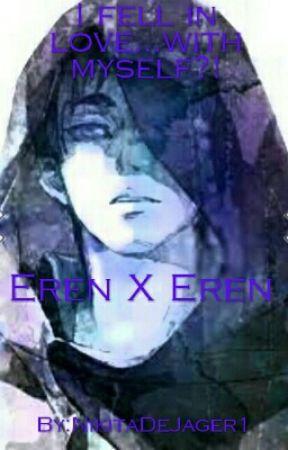 I fell in love...with myself?! Eren X Eren by NikitaDeJager1