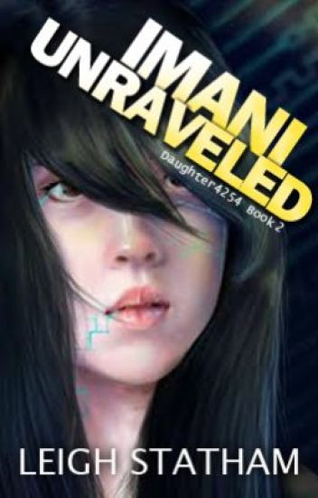 Imani Unraveled - Daughter4254 Book 2