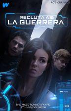 """Recluta A8: La Guerrera"" 》The Maze Runner 《 by MellanieObrien"
