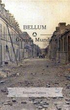 Bellum - Guerra Mundial by RoxymarCarrera