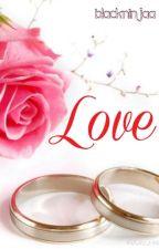 LOVE by blackninjaa