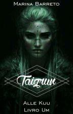 Taigrun - Livro Um by MarisBarreto