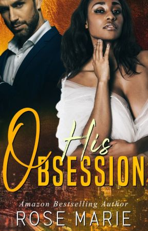 His Obsession Book One (BWWM&BBW) (EXCERPT) by RoseMarieBWWM