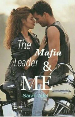 The mafia leader and me  by Sarah_Adel2