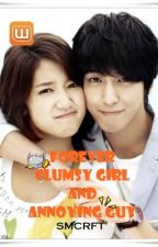 FOREVER CLUMSY GIRL AND ANNOYING GUY by SMCRFTKJS