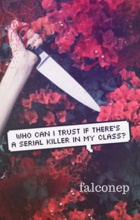 """""""who can i trust if there's a serial killer in my class?"""" by falconEP"""