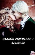 Zagadki przeszłości | Dramione by trishx_