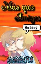 Más Que Amigos  GOLDDY     by america1289