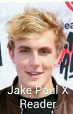 Jake Paul X Reader by ElieciaQuinn