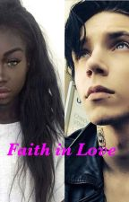 Faith in Love (BWWM) ***PRIVATE CHAPTERS*** by RoseMarieBWWM