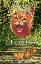 Warrior Cats - Die Tochter des Feuers by Flammenregen