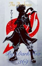 Natsu x reader ( The darkness) by DarkFox369