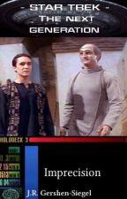 Imprecision {Star Trek The Next Generation Fan Fiction} by jespah