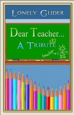 Dear Teacher...#YourStoryIndia by L_Glider