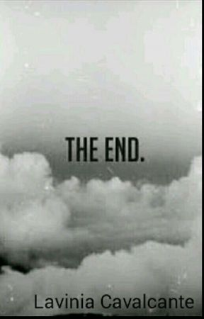 The End... by LaviniaCavalcante9