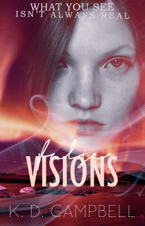 False Visions ☄️(Dreams & Nightmares Book 3) by KDCampbell