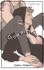 Grow with me | Cake au by Lukes-Calum