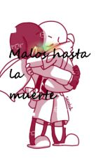 Malos hasta la muerte (ErrorInk) by Chika_Marushan