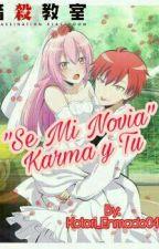 """""""Se Mi Novia"""" [Karma y Tu] by Kotori_Enmado04"""