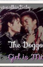 The Doggone Girl is Mine by StreetwalkinBaby