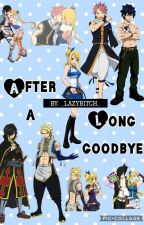 After a long goodbye [lucy harem] by _lazybitch_