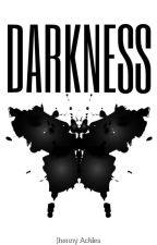 DARKNESS by JhennyAckles