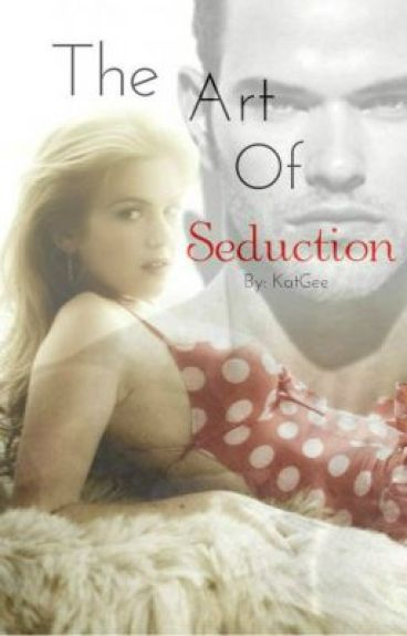 The Art of Seduction by KatGee