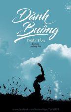 Đành Buông - Thiên Tầm by YaJiYu