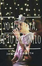 YO SOY TUYA, SI TU ERES MIO (Justin Bieber Y Tu ) by JaniceKiabeth3